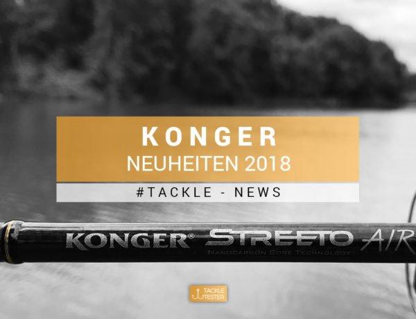 Tackle-News: Konger-Neuheiten 2018